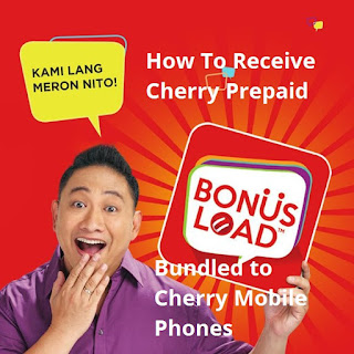 How To Receive Cherry Prepaid Bonus Load for Cherry Mobile phones bundled with Free Cherry Prepaid sim.