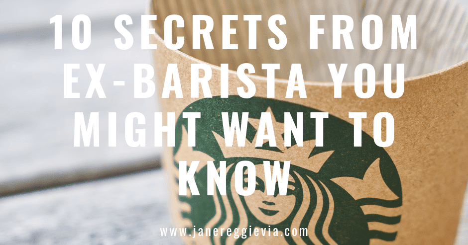 Jane From The Blog: 10 Secrets from Ex-Starbucks Barista You