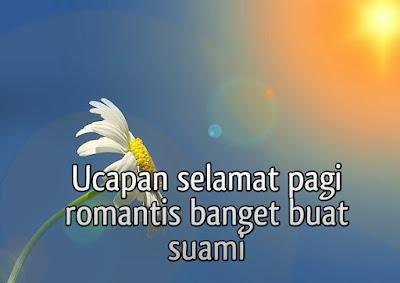 ucapan selamat pagi romantis banget
