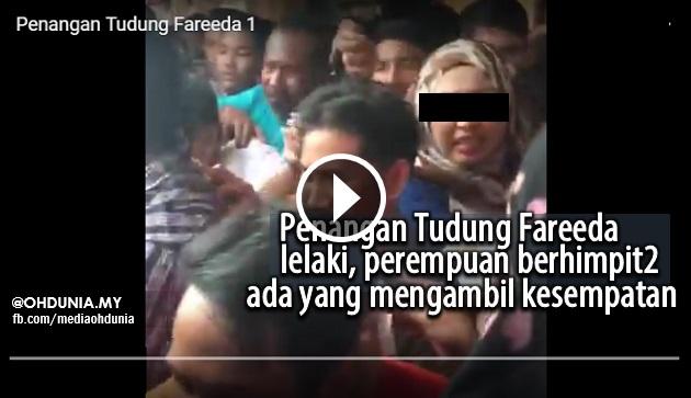 Penangan Tudung Fareeda, Lelaki, Perempuan Berhimpit2.. Ada yang Mengambil Kesempatan