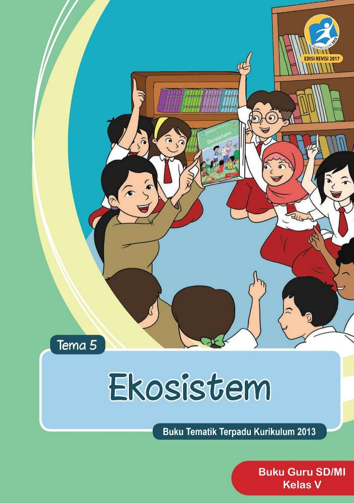 Buku Guru Tematik SD Kelas V Tema 5 Ekosistem