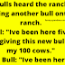 Three bulls heard the rancher was bringing another bull onto the ranch.