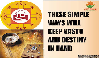 THESE SIMPLE WAYS WILL KEEP VASTU AND DESTINY IN HAND