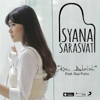 ISYANA SARASVATI FEAT. RAYI - KAU ADALAH on iTunes
