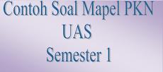 Contoh Soal Mapel PKN SD/MInUjian Akhir (UAS) Semester Ganjil 1