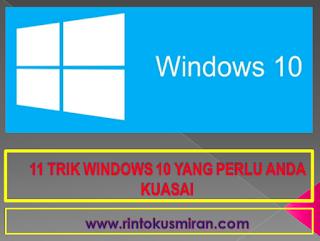 11 TRIK WINDOWS 10 YANG PERLU ANDA KUASAI