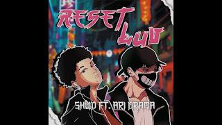 LETRA Reset Luv SDHW ft Ari Drama