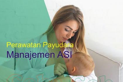 Perawatan Payudara Dan Manajemen ASI Untuk Ibu Bekerja Selama Masa Menyusui