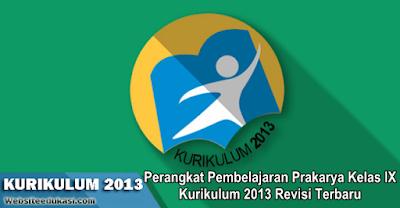 Perangkat Pembelajaran Prakarya Kelas 9 K13 Revisi 2019