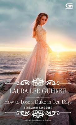 Kembalinya Sang Duke (How to Lose a Duke in Ten Days) by Laura Lee Guhrke Pdf