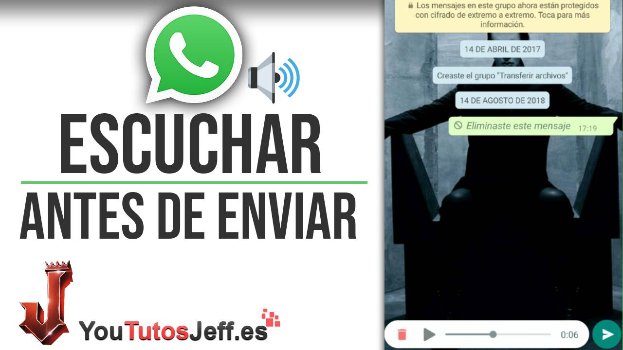 Escuchar Mensaje de Voz Antes de Enviarlo - Trucos Whatsapp