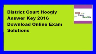 District Court Hoogly Answer Key 2016 Download Online Exam Solutions