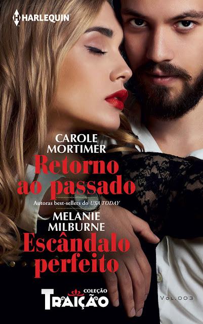 Retorno ao passado e Escândalo perfeito Melanie Milburne, Carole Mortimer