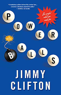 On Sale! 99¢ - POWERBALLS: Be careful what you wish for by Jimmy Clifton