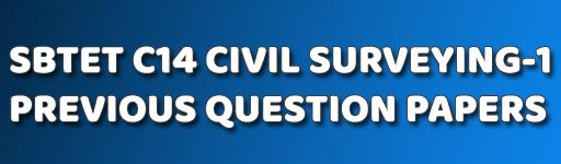 SBTETAP SURVEYING-1 C-14 CIVIL PREVIOUS QUESTION PAPERS - POLYTECH4U