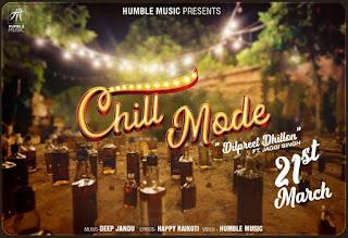 Chill Mode Lyrics - Dilpreet Dhillon Ft Deep Jandu Song