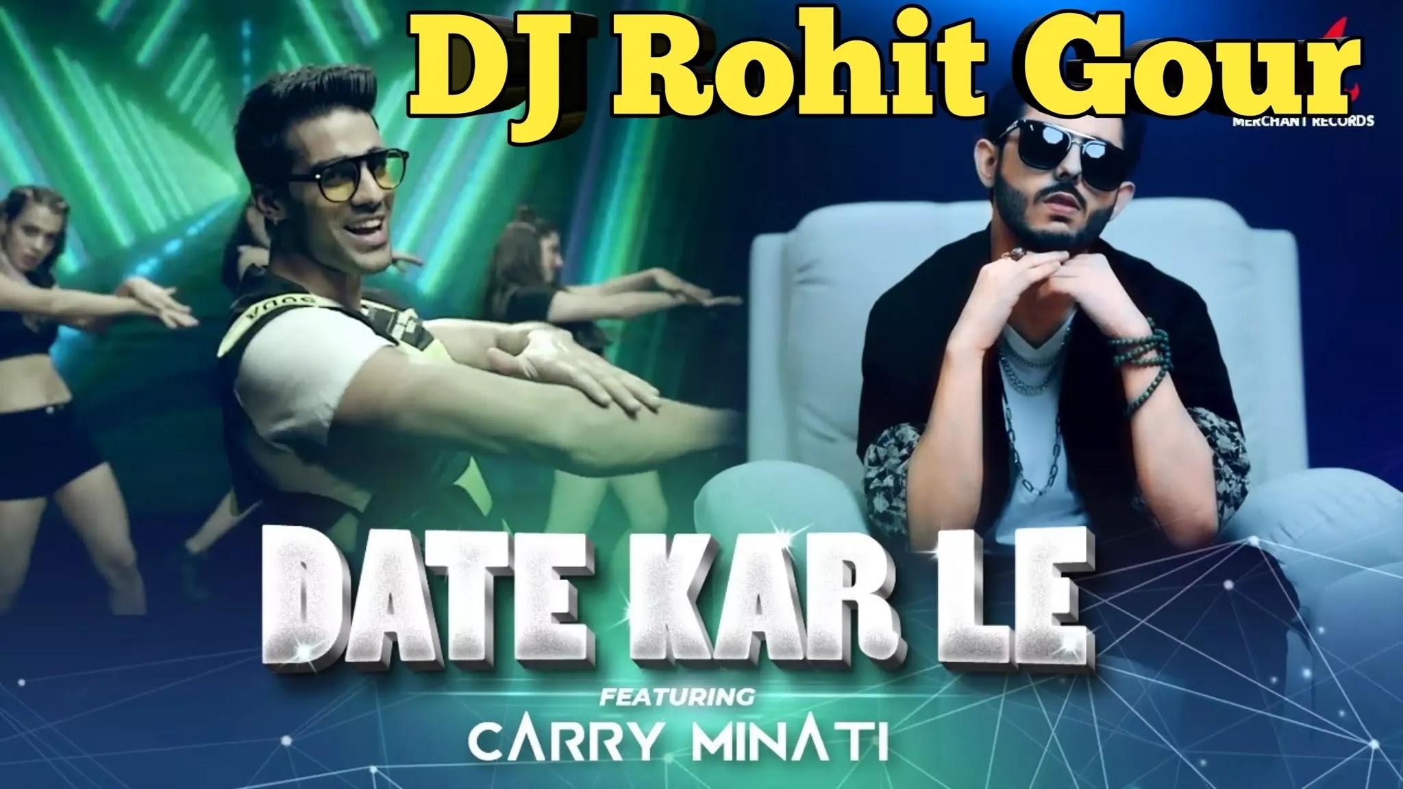 Date Kar Le Dj Remix Song | CarryMinati