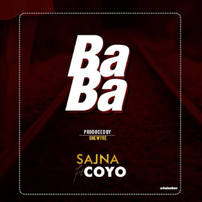 AUDIO | Sajna Ft Coyo – Baba | Download
