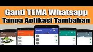 3 Cara Mengganti Tema Whatsapp Tanpa Aplikasi Apapun No Root ...