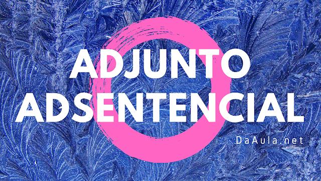 Língua Portuguesa: O que é Adjunto Adsentencial