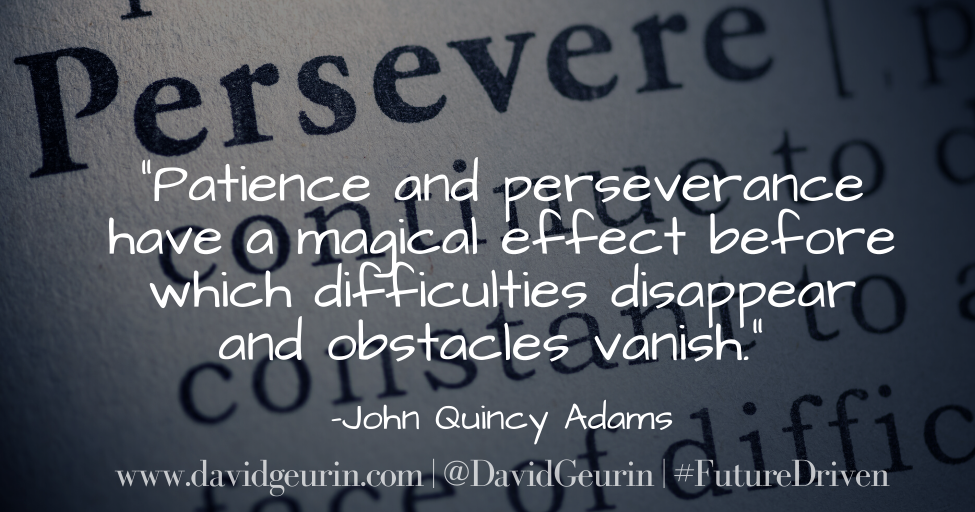 The @DavidGeurin Blog: The Power of Perseverance