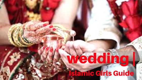 Mission:- wedding | Islamic Girls Guide