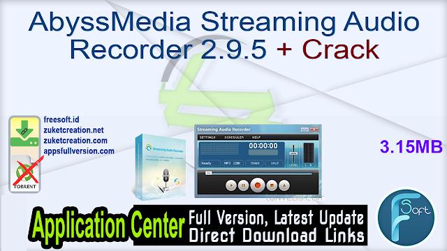 AbyssMedia Streaming Audio Recorder 2.9.5 + Crack
