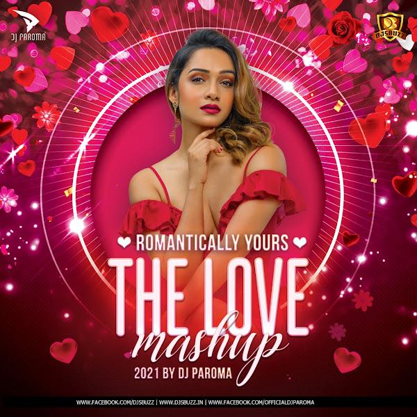 Romantically Yours – The Love Mashup – DJ Paroma