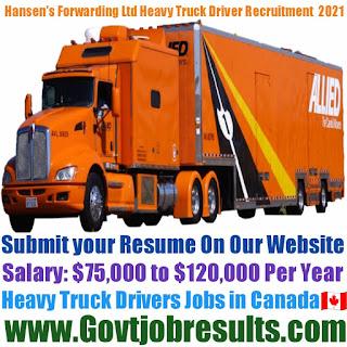 Hansen Forwarding Ltd Heavy Truck Driver Recruitment 2021-22