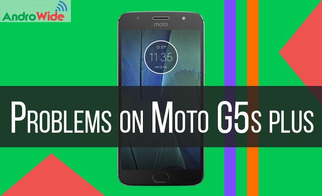problems in moto g5s plus