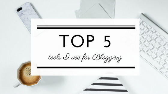 The top 5 tools I use for my blog; camera, editing, scheduler, share and embellish my content.