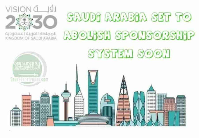 Saudi Arabia is planning to End Sponsorship System soon