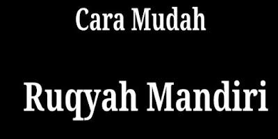 CARA RUQYAH MANDIRI