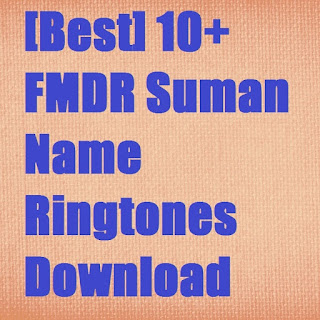 FMDR Suman Name Ringtones Download