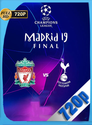 Liverpool vs Tottenham Final Champions League HD 720p Latino [GoogleDrive] TeslavoHD
