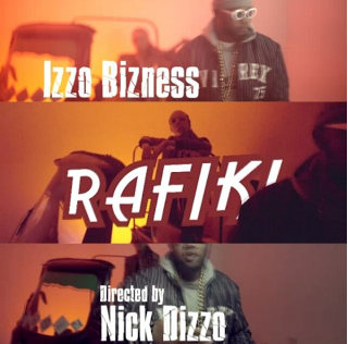 Izzo Bizness - Rafiki Video