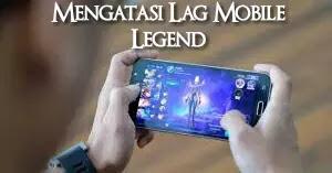 Cover Cara Mengatasi Lag Game Mobile Legend