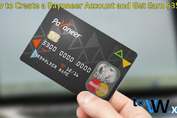How to Create a Payoneer Account Get Earn $35