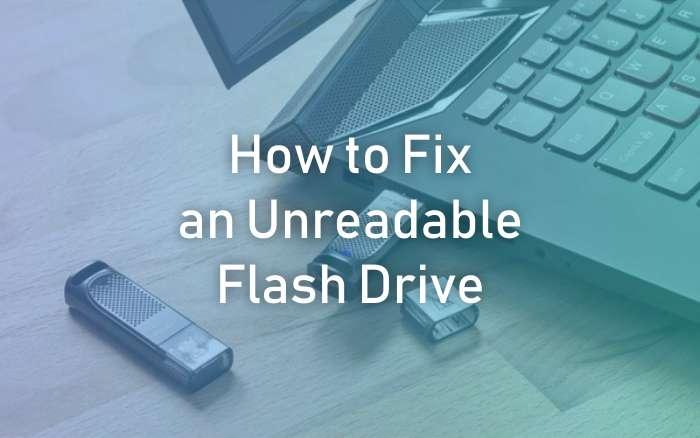 Unreadable Flash Drive