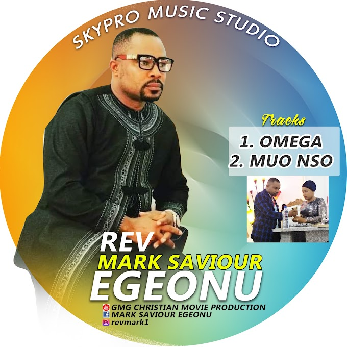 Gospel music: Rev Mark Saviour Egeonu - Ife Mmuo