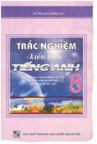 Trắc Nghiệm Kiến Thức Tiếng Anh 8 - Võ Tâm Lạc Hương