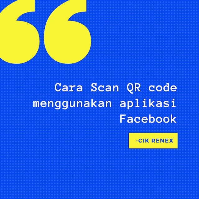 Cara Scan QR code menggunakan aplikasi Facebook |
