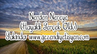 Nerden Nereye (Hayaldi Gerçek Oldu)