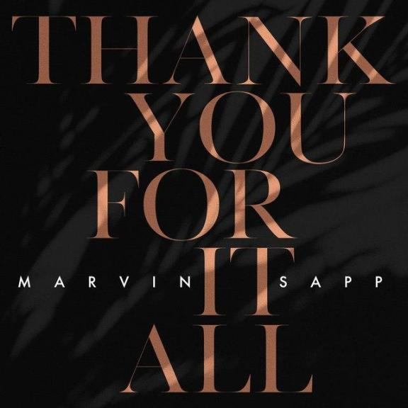 Audio + Video: Marvin Sapp -Thank You For It All