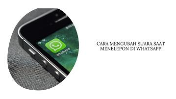 Cara Merubah Suara Saat Menelepon di Whatsapp