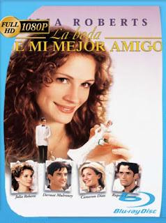 La Boda De Mi Mejor Amigo [1997]HD [1080p] Latino [GoogleDrive] SilvestreHD