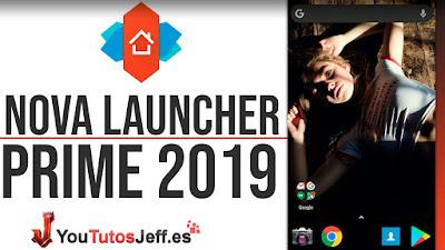 Descargar Nova Launcher Prime Ultima Version 2019 + Tesla Unread
