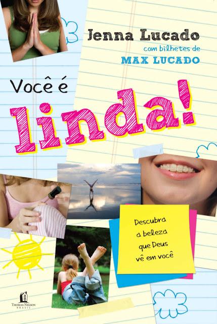 Você é Linda Max Lucado Jenna Lucado Bishop