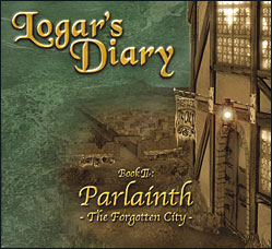 "Ακούστε τον δίσκο των Logar's Diary ""Book II: Parlainth - The Forgotten City"""