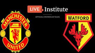 توقيت مباراة مانشستر يونايتد وواتفورد اليوم 13/5/2018 كورة اون لاين الجديد  مانشستر يونايتد ضد واتفورد في الدوري الإنجليزي